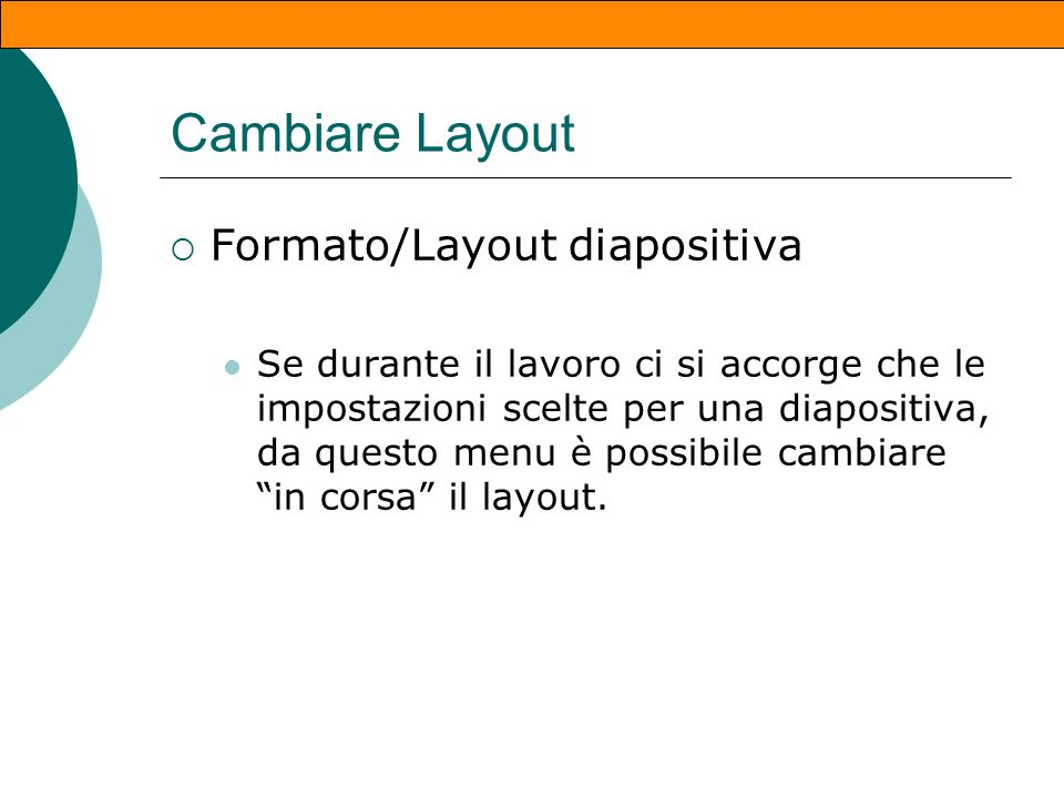 Cambiare Layout Formato/Layout diapositiva