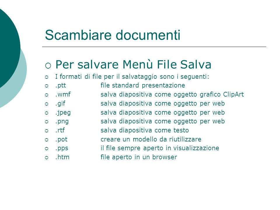 Scambiare documenti Per salvare Menù File Salva