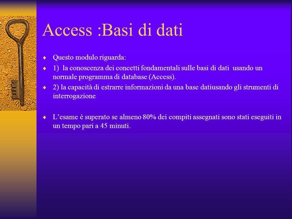 Access :Basi di dati Questo modulo riguarda:
