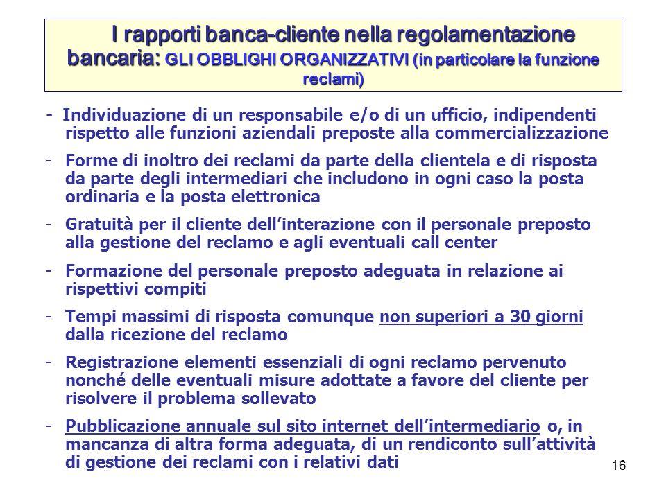 I rapporti banca-cliente nella regolamentazione bancaria: GLI OBBLIGHI ORGANIZZATIVI (in particolare la funzione reclami)