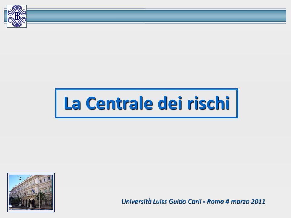 La Centrale dei rischi Università Luiss Guido Carli - Roma 4 marzo 2011