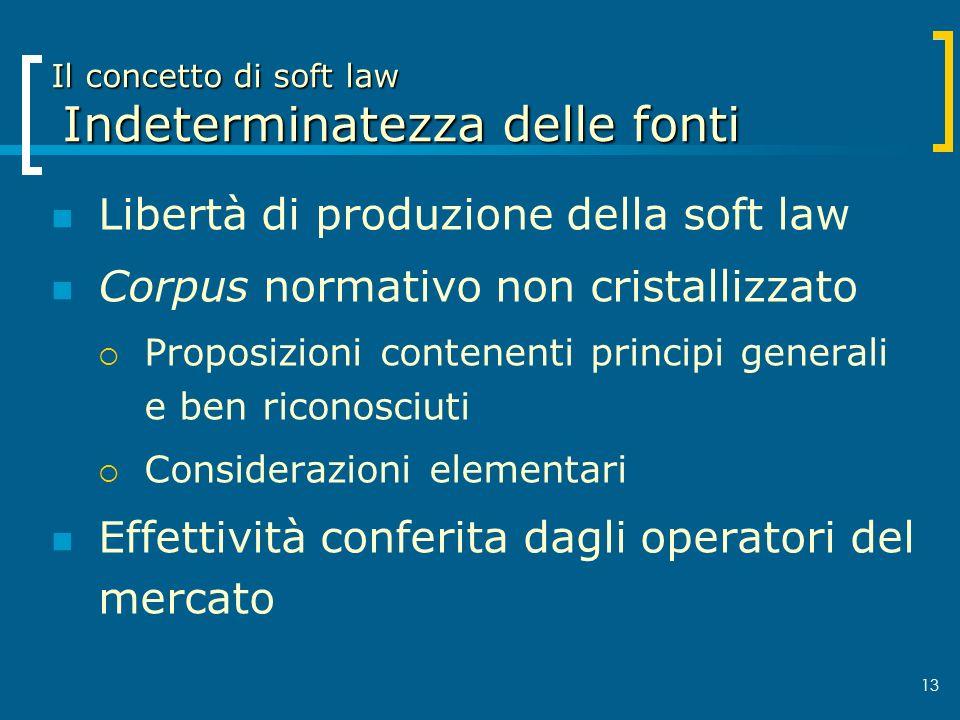 Il concetto di soft law Indeterminatezza delle fonti