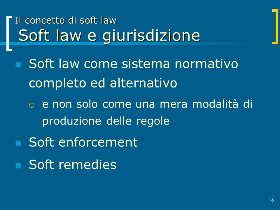 Il concetto di soft law Soft law e giurisdizione