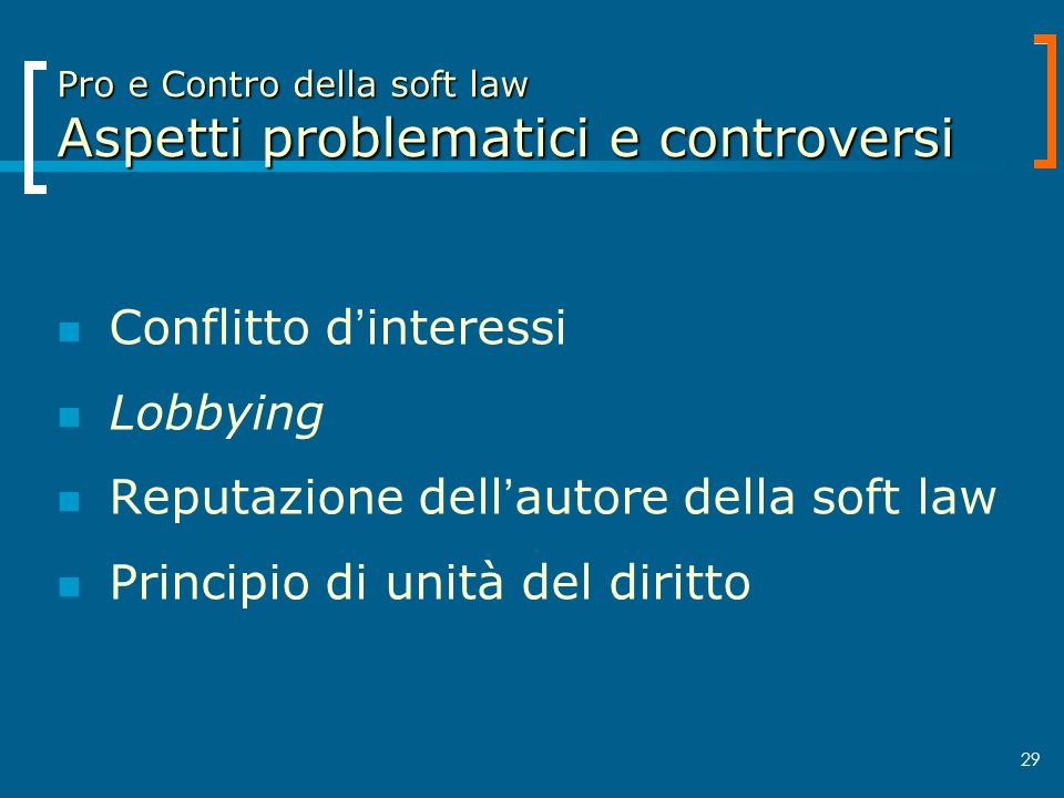 Pro e Contro della soft law Aspetti problematici e controversi