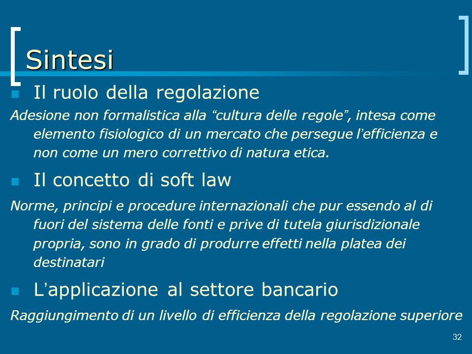 Sintesi Il ruolo della regolazione Il concetto di soft law