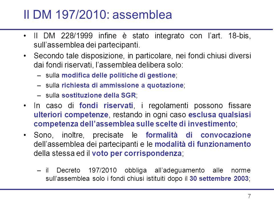 Il DM 197/2010: assembleaIl DM 228/1999 infine è stato integrato con l'art. 18-bis, sull'assemblea dei partecipanti.