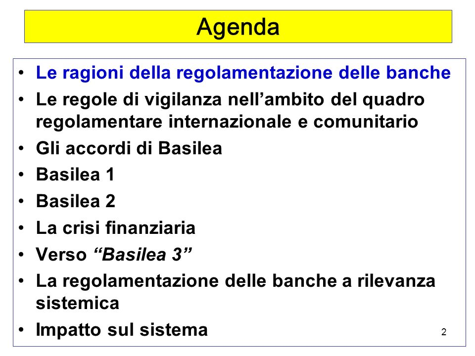 Agenda Le ragioni della regolamentazione delle banche