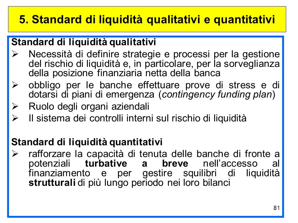 5. Standard di liquidità qualitativi e quantitativi