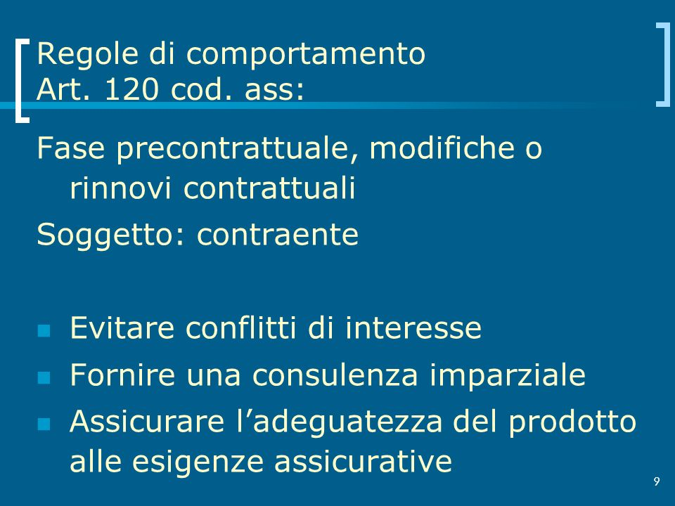 Regole di comportamento Art. 120 cod. ass: