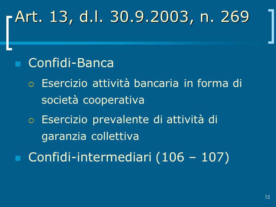 Art. 13, d.l. 30.9.2003, n. 269 Confidi-Banca. Esercizio attività bancaria in forma di società cooperativa.