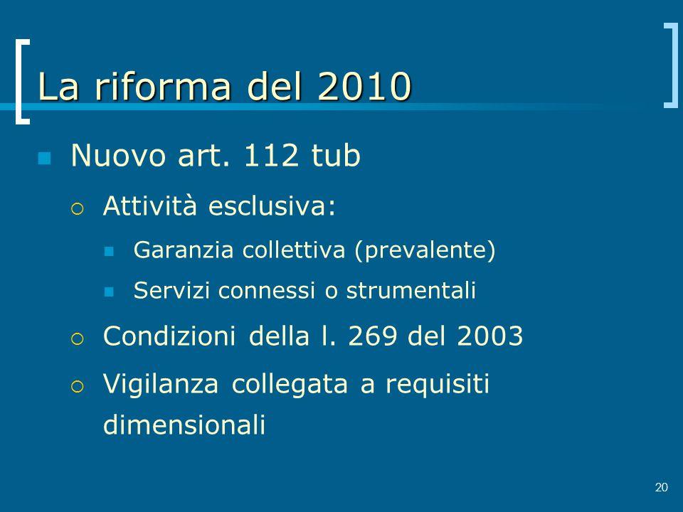 La riforma del 2010 Nuovo art. 112 tub Attività esclusiva: