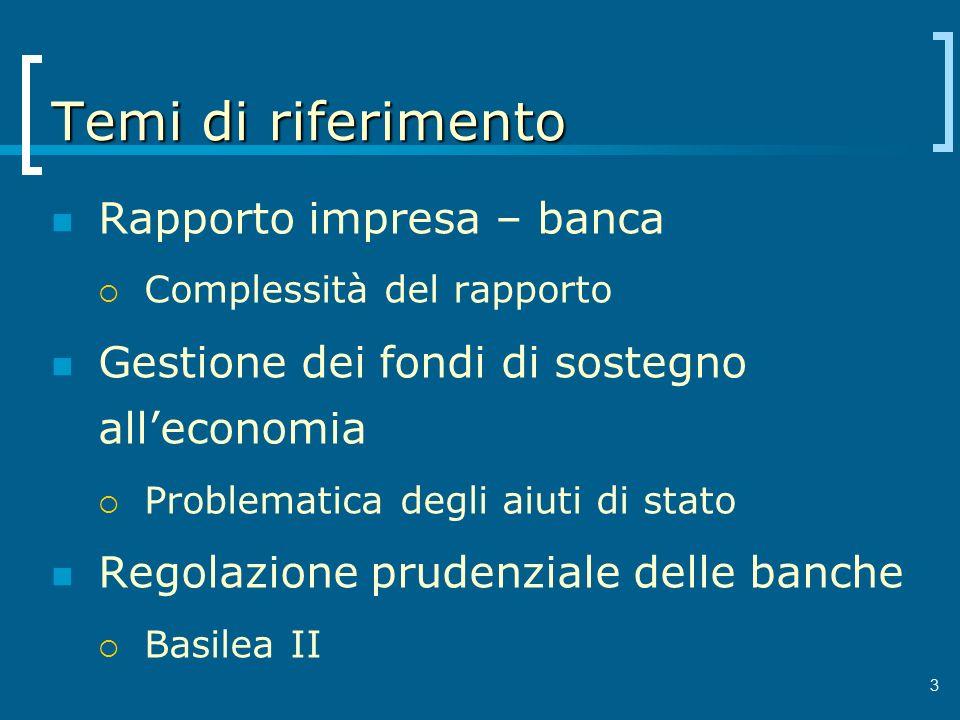 Temi di riferimento Rapporto impresa – banca