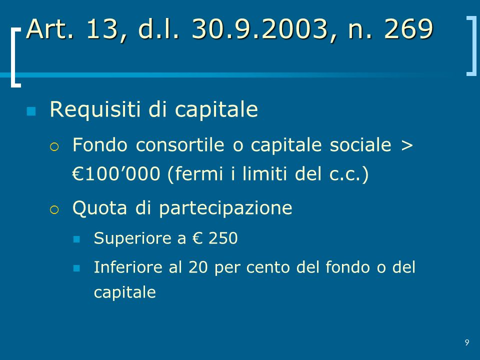 Art. 13, d.l. 30.9.2003, n. 269 Requisiti di capitale
