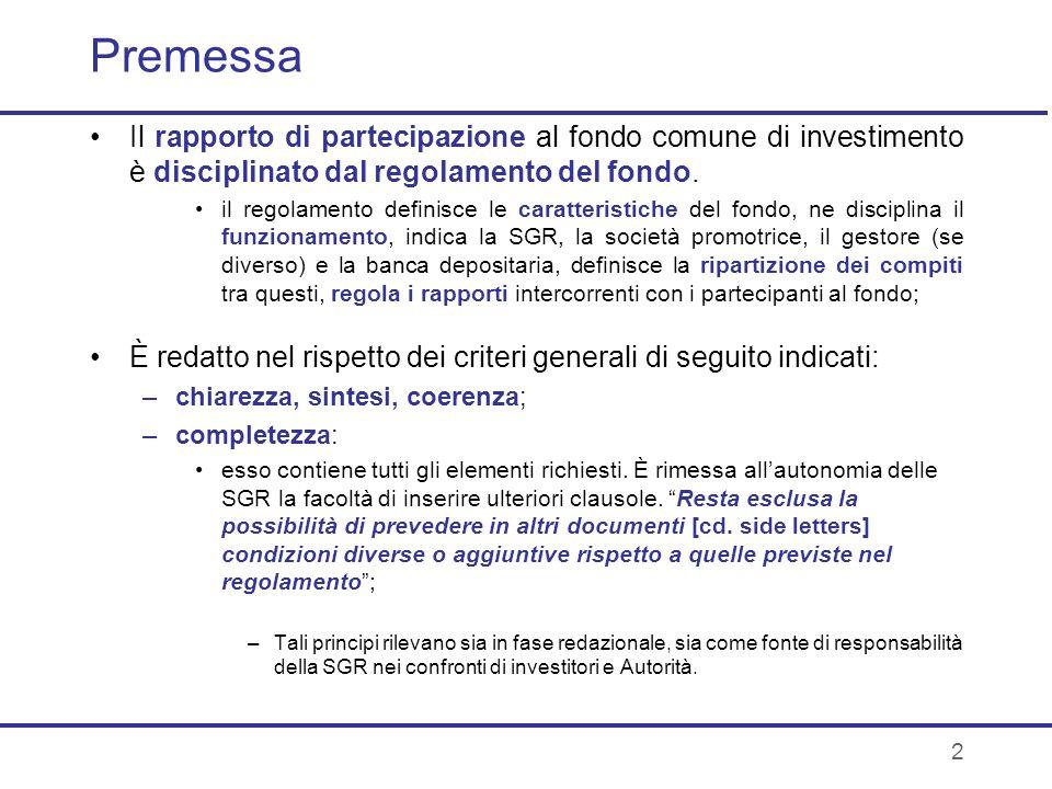 Premessa Il rapporto di partecipazione al fondo comune di investimento è disciplinato dal regolamento del fondo.