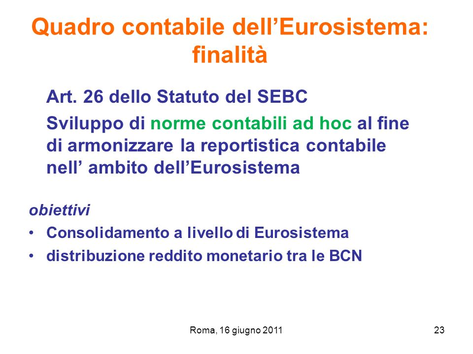 Quadro contabile dell'Eurosistema: finalità