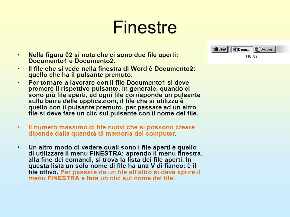 Finestre Nella figura 02 si nota che ci sono due file aperti: Documento1 e Documento2.