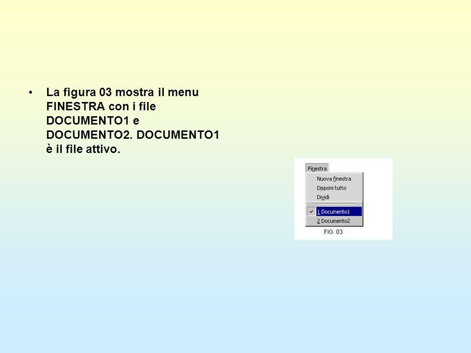 La figura 03 mostra il menu FINESTRA con i file DOCUMENTO1 e DOCUMENTO2.
