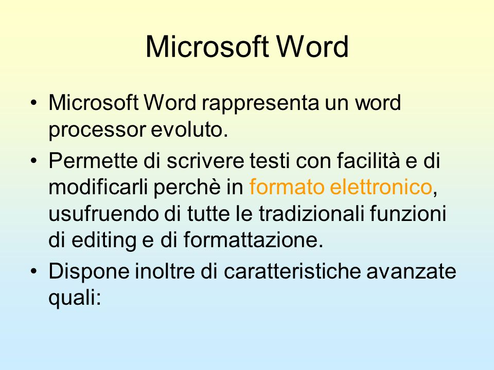Microsoft Word Microsoft Word rappresenta un word processor evoluto.