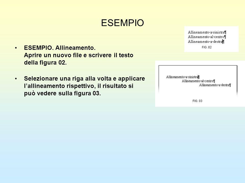 ESEMPIOESEMPIO. Allineamento. Aprire un nuovo file e scrivere il testo della figura 02.