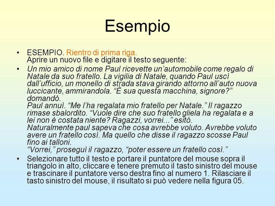 Esempio ESEMPIO. Rientro di prima riga. Aprire un nuovo file e digitare il testo seguente: