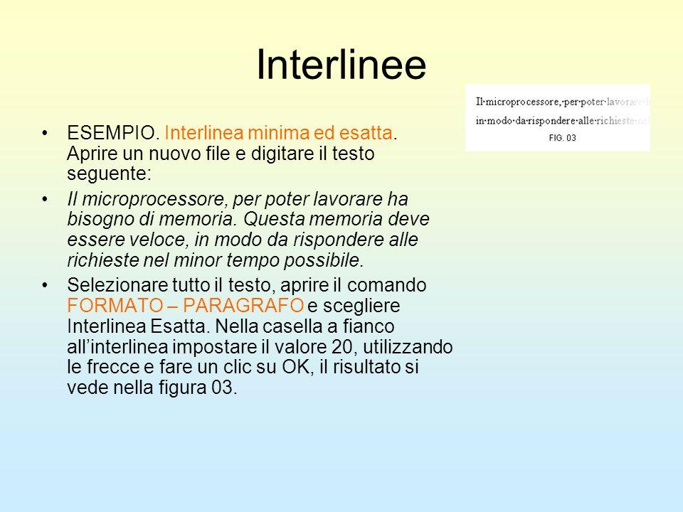 Interlinee ESEMPIO. Interlinea minima ed esatta. Aprire un nuovo file e digitare il testo seguente: