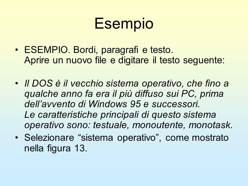 Esempio ESEMPIO. Bordi, paragrafi e testo. Aprire un nuovo file e digitare il testo seguente: