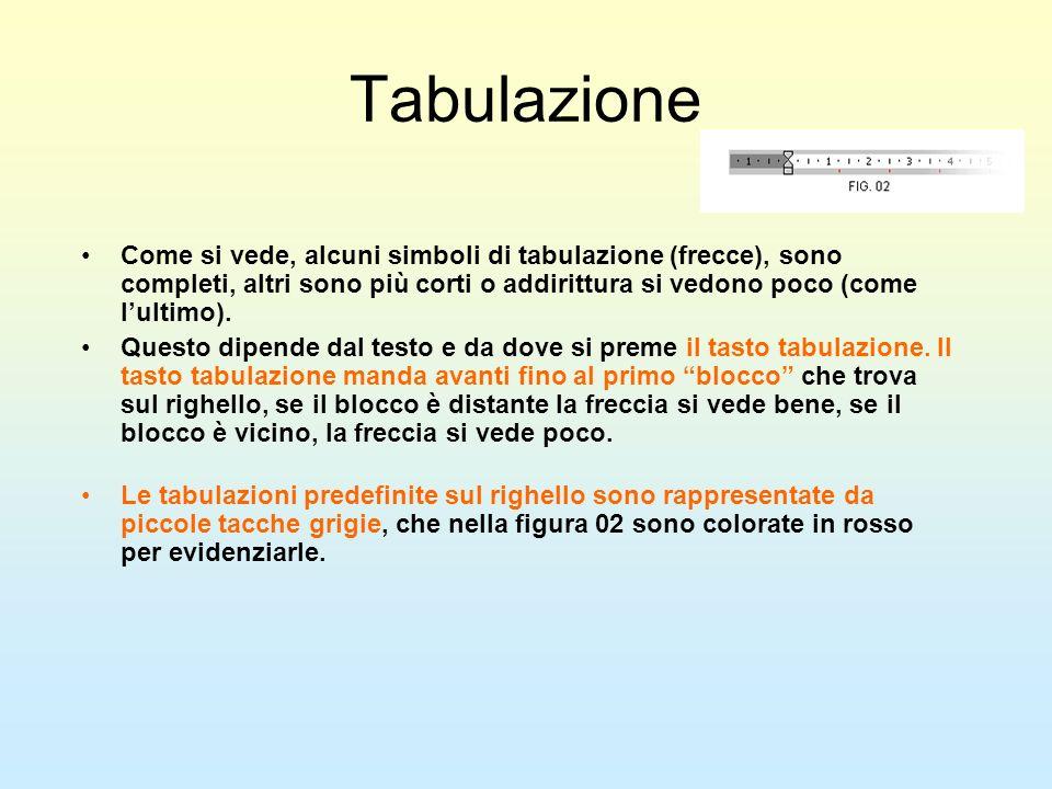 Tabulazione Come si vede, alcuni simboli di tabulazione (frecce), sono completi, altri sono più corti o addirittura si vedono poco (come l'ultimo).
