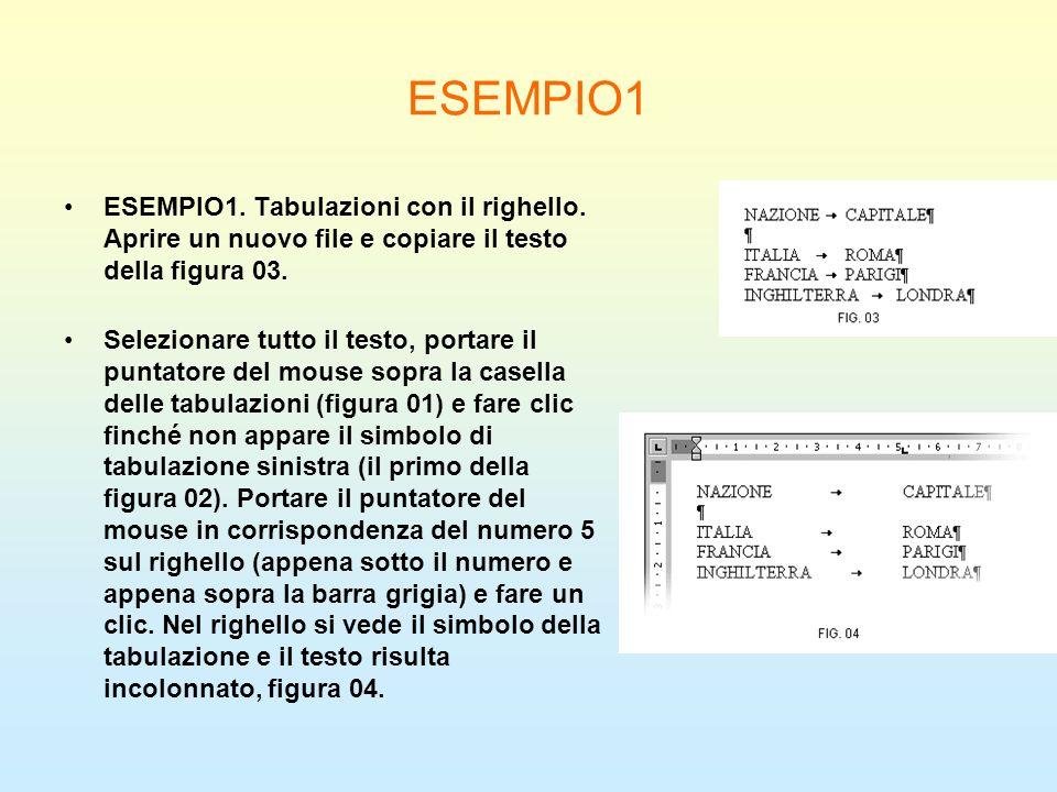 ESEMPIO1 ESEMPIO1. Tabulazioni con il righello. Aprire un nuovo file e copiare il testo della figura 03.