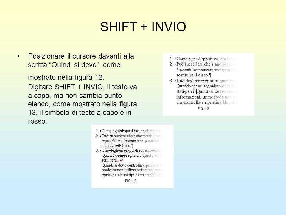 SHIFT + INVIO