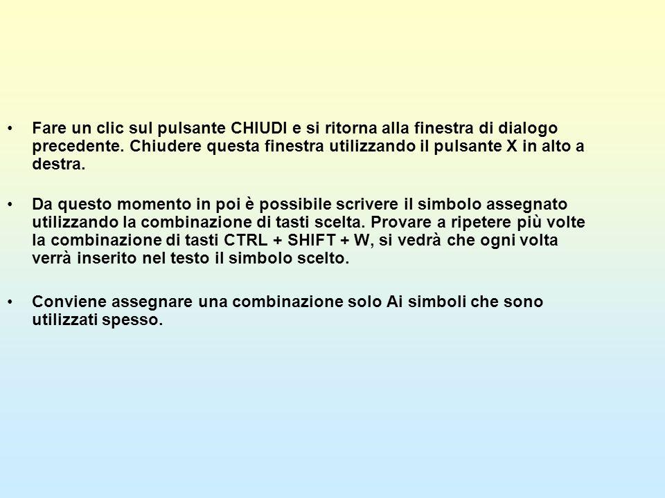 Fare un clic sul pulsante CHIUDI e si ritorna alla finestra di dialogo precedente. Chiudere questa finestra utilizzando il pulsante X in alto a destra.