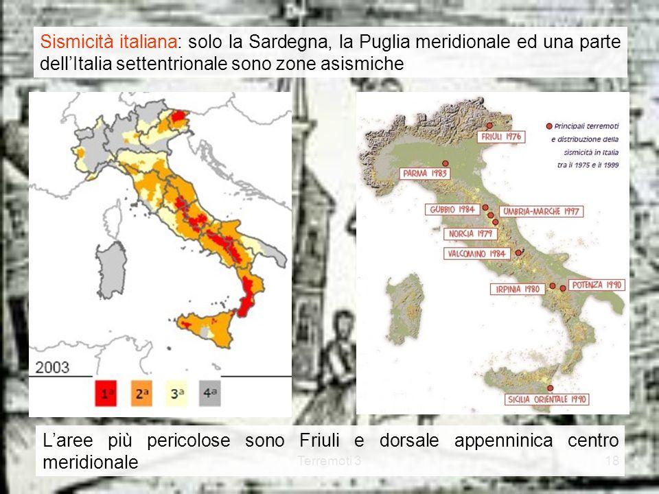 Sismicità italiana: solo la Sardegna, la Puglia meridionale ed una parte dell'Italia settentrionale sono zone asismiche