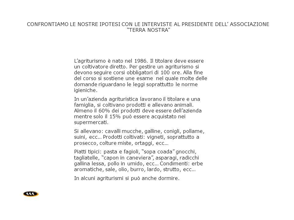 CONFRONTIAMO LE NOSTRE IPOTESI CON LE INTERVISTE AL PRESIDENTE DELL' ASSOCIAZIONE