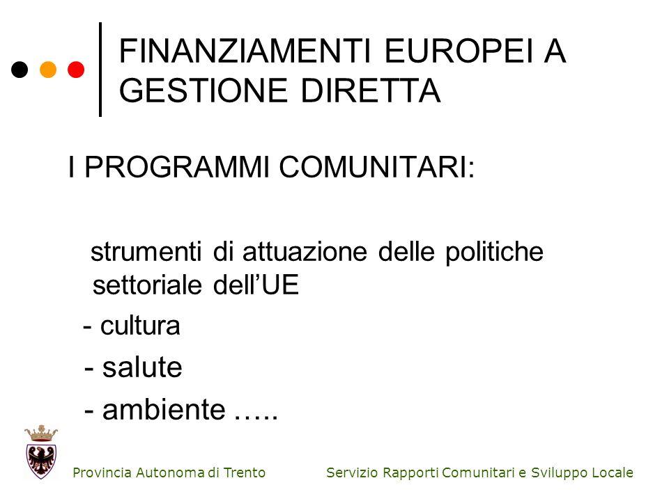 FINANZIAMENTI EUROPEI A GESTIONE DIRETTA