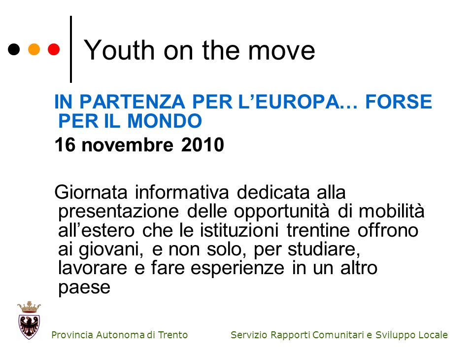 Youth on the move IN PARTENZA PER L'EUROPA… FORSE PER IL MONDO