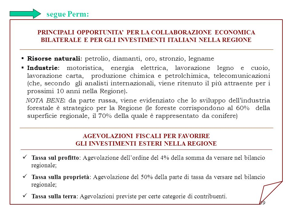 segue Perm: PRINCIPALI OPPORTUNITA' PER LA COLLABORAZIONE ECONOMICA BILATERALE E PER GLI INVESTIMENTI ITALIANI NELLA REGIONE.