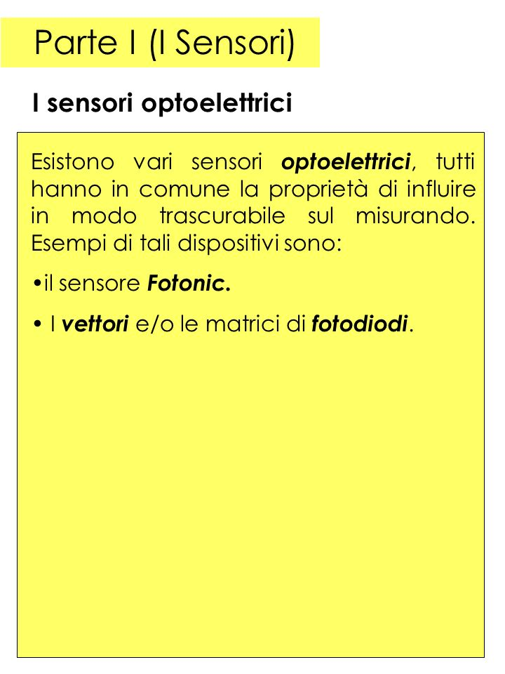 Parte I (I Sensori) I sensori optoelettrici