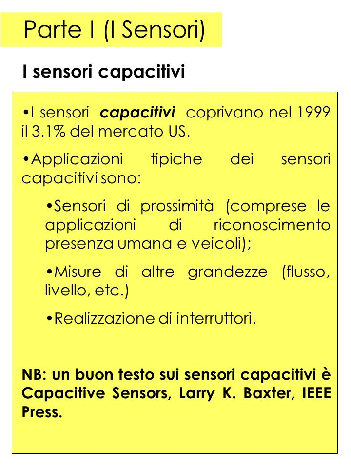 Parte I (I Sensori) I sensori capacitivi