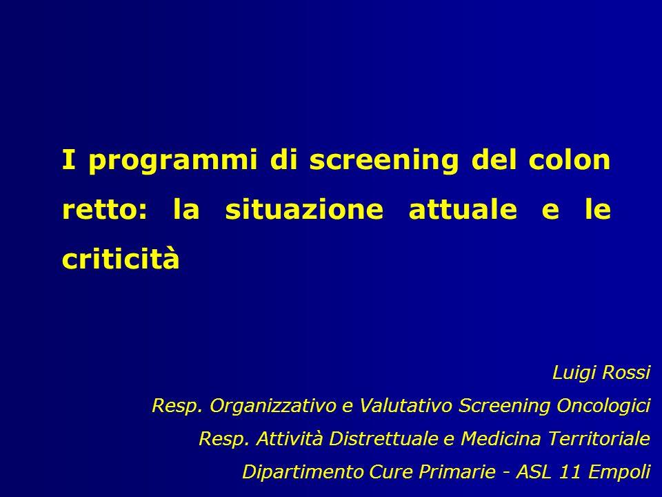 I programmi di screening del colon retto: la situazione attuale e le criticità