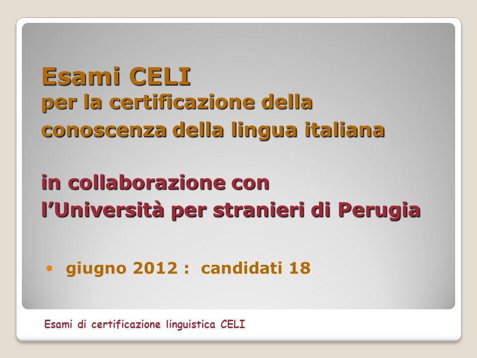 Esami CELI per la certificazione della conoscenza della lingua italiana in collaborazione con l'Università per stranieri di Perugia