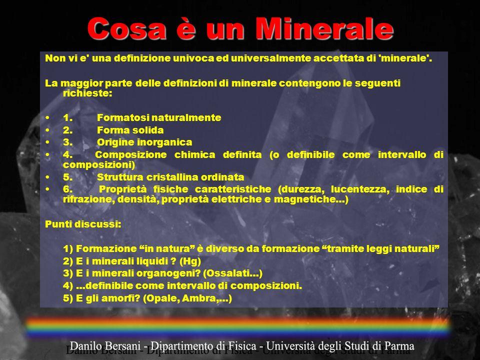 Cosa è un MineraleNon vi e una definizione univoca ed universalmente accettata di minerale .