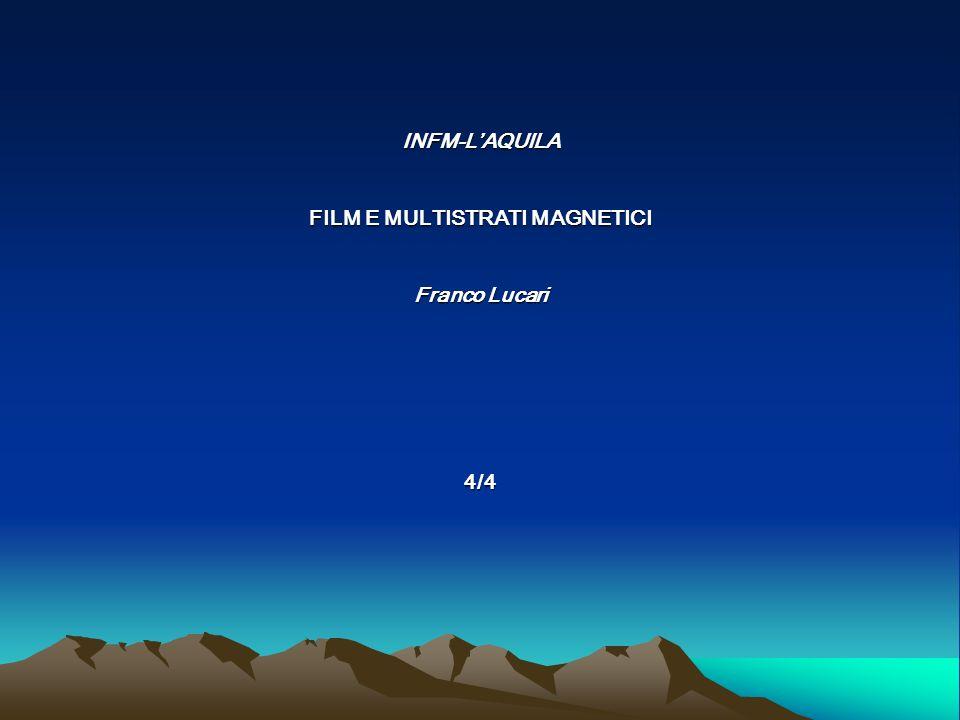 INFM-L'AQUILA FILM E MULTISTRATI MAGNETICI Franco Lucari