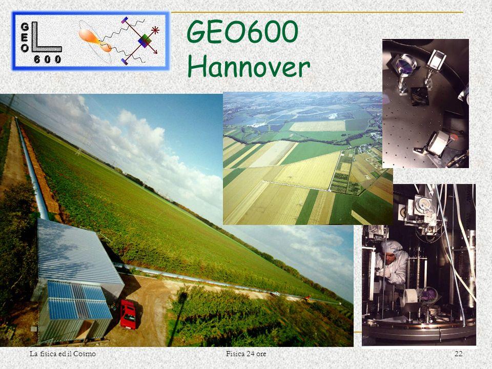GEO600 Hannover La fisica ed il Cosmo Fisica 24 ore