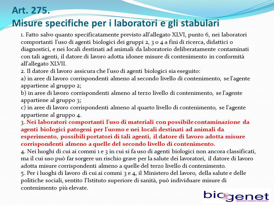Art. 275. Misure specifiche per i laboratori e gli stabulari