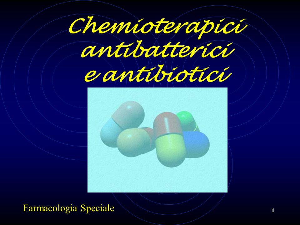 Chemioterapici antibatterici e antibiotici