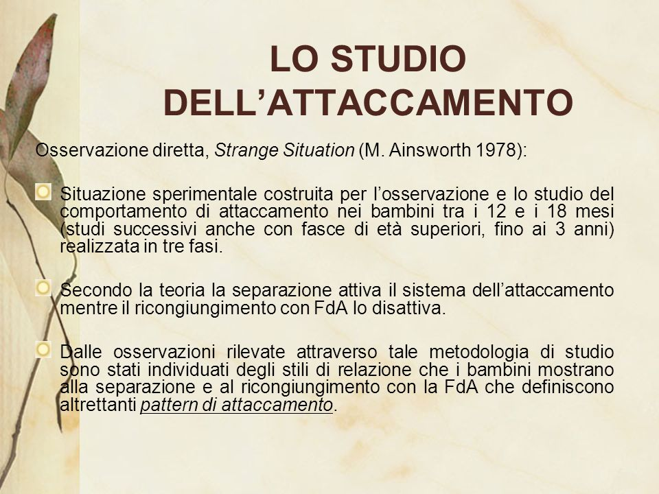 LO STUDIO DELL'ATTACCAMENTO