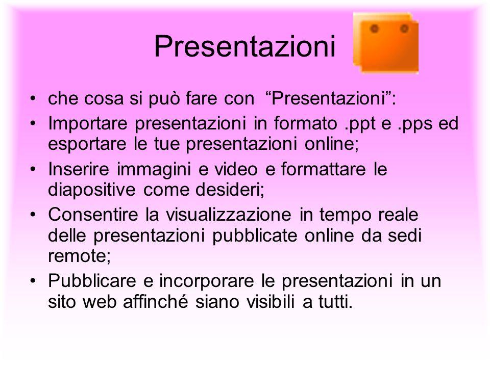 Presentazioni che cosa si può fare con Presentazioni :