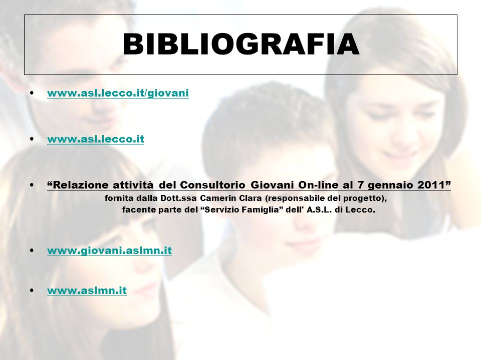 BIBLIOGRAFIA www.asl.lecco.it/giovani www.asl.lecco.it