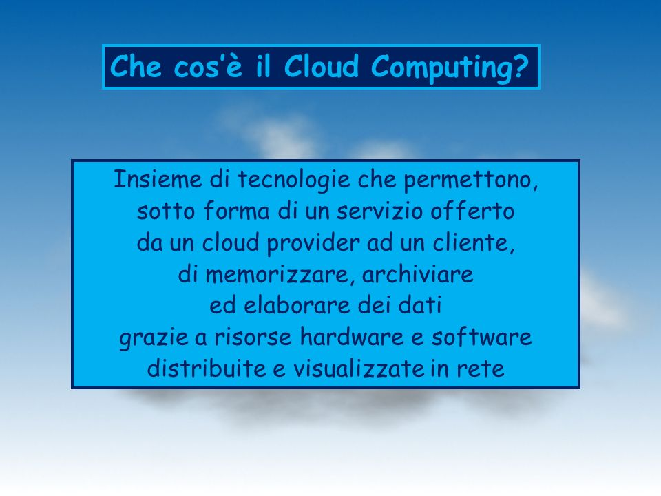 Che cos'è il Cloud Computing