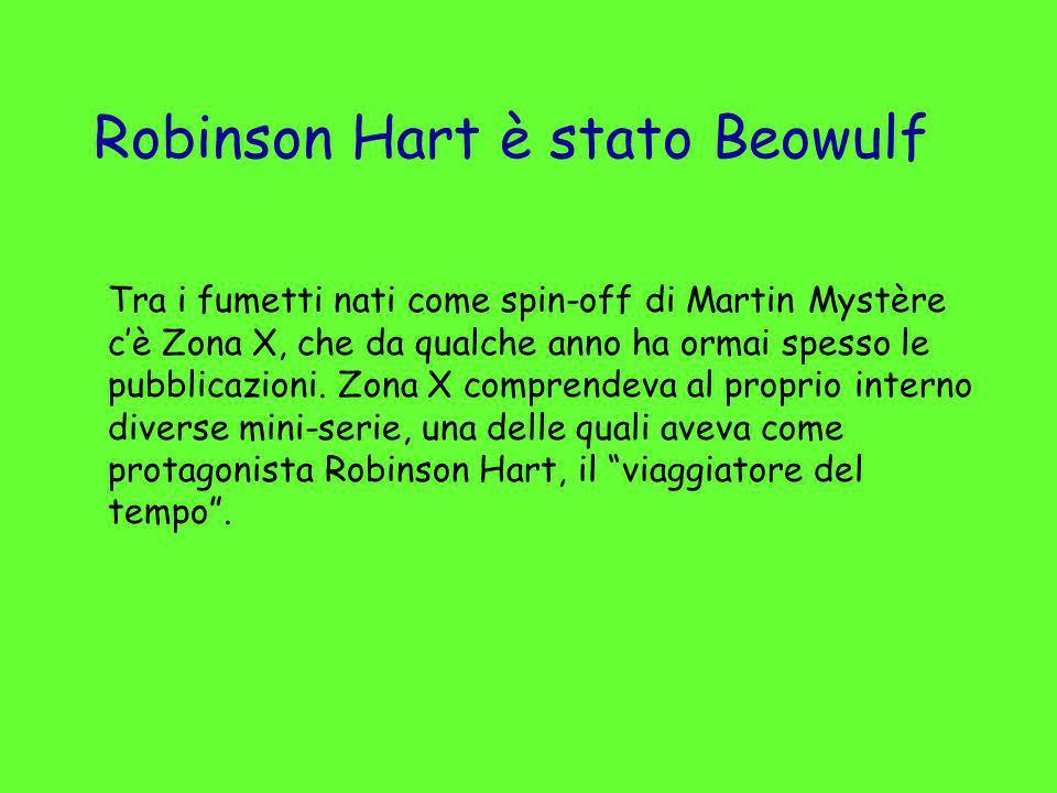 Robinson Hart è stato Beowulf
