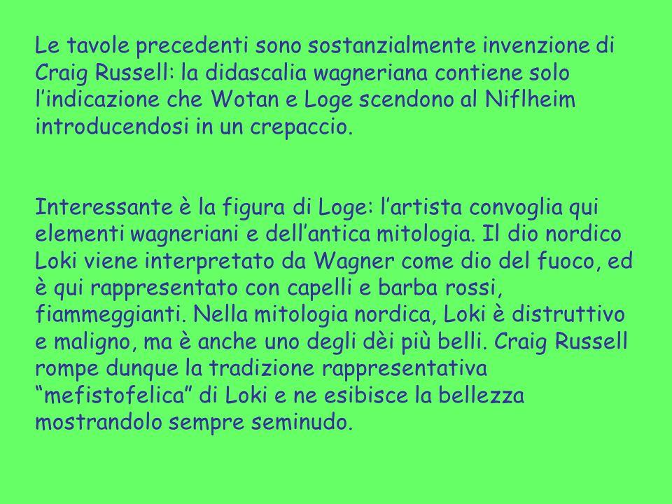 Le tavole precedenti sono sostanzialmente invenzione di Craig Russell: la didascalia wagneriana contiene solo l'indicazione che Wotan e Loge scendono al Niflheim introducendosi in un crepaccio.
